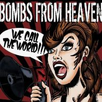 Bombs From Heaven - We Call the World