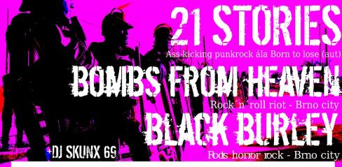 21 STORIES (AUT), BOMBS FROM HEAVEN, BLACK BURLEY